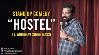 Hostel – Stand Up Comedy ft. Anubhav Singh Bassi