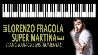 SUPER MARTINA (KARAOKE)   Lorenzo Fragola Ft. Gazzelle (Piano Instrumental)