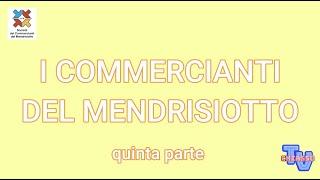 'I Commercianti del Mendrisiotto - quinta parte' episoode image