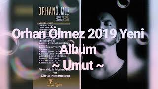 Orhan Ölmez 2019 Yeni Albüm ~ Umut ~