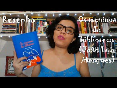 Resenha: Os meninos da biblioteca, João Luiz Marques