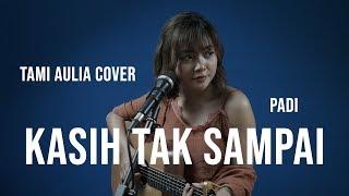 Download lagu Kasih Tak Sampai Padi Tami Aulia Mp3