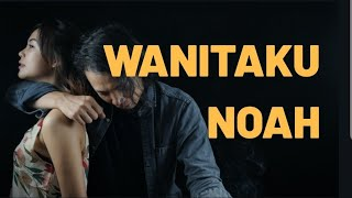 NOAH   Wanitaku Cover ( Felix Irwan ) Lirik