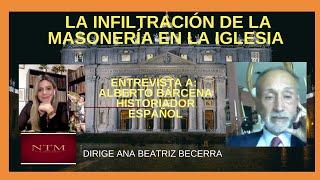 Entrevista a Alberto Bárcena, La Infiltración de la Masonería en la Iglesia