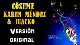 Cóseme   Karen Méndez  & Juacko   Karaoke (Tono ORIGINAL)