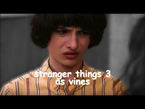 stranger things 3 as vines