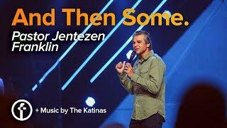 And Then Some | Pastor Jentezen Franklin