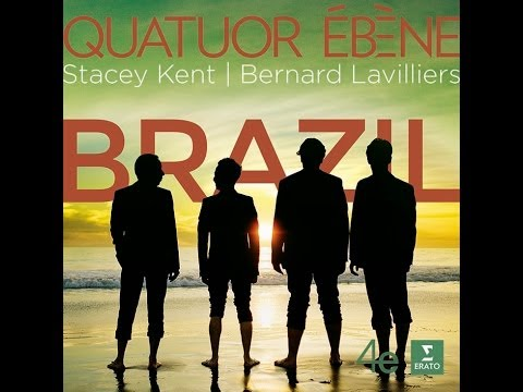 Quatuor Ebène: Brazil (with Stacey Kent and Bernard Lavilliers) online metal music video by QUATUOR EBÈNE