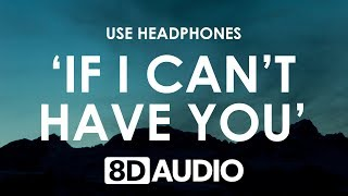 Shawn Mendes   If I Can't Have You (8D AUDIO) 🎧