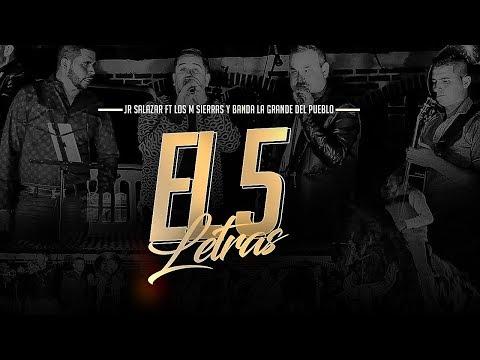 El 5 Letras - Jr Salazar Ft Los M Sierras y Banda La Grande Del Pueblo - ( Oficial )