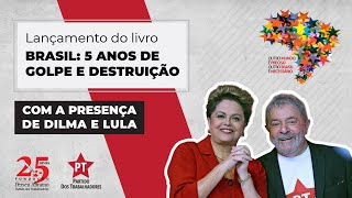 """Ato de lançamento do livro """"Brasil: cinco anos de golpe e destruição"""""""