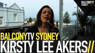 KIRSTY LEE AKERS - TAKE ME BACK (BalconyTV)