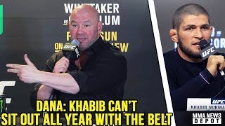 Dana on Khabib: You can't sit out that long w/ the belt; Whittaker breaks silence; Conor vs Gastelum