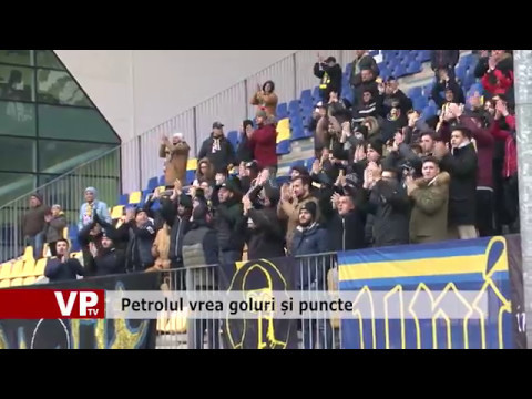 Petrolul vrea goluri și puncte