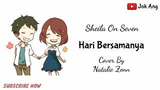 Hari Bersamanya - Sheila On Seven Cover By Natalie Zenn || Lyrics Animation