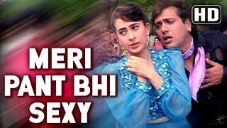 Meri Pant Bhi Sexy - Govinda - Karishma Kapoor - Dulaara - Comedy Week Special- Bollywood Funny Song