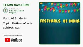 UKG   Festivals of India   EVS   Teacher – Joyeeta Mukherjee   Indian Festivals   DPS Durgapur