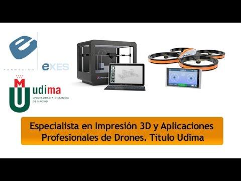 Curso Especialista en Impresión 3D y Aplicaciones Profesionales de Drones de Curso Especialista en Impresión 3D y Aplicaciones Profesionales de Drones - Título Propio Udima en Exes Formación