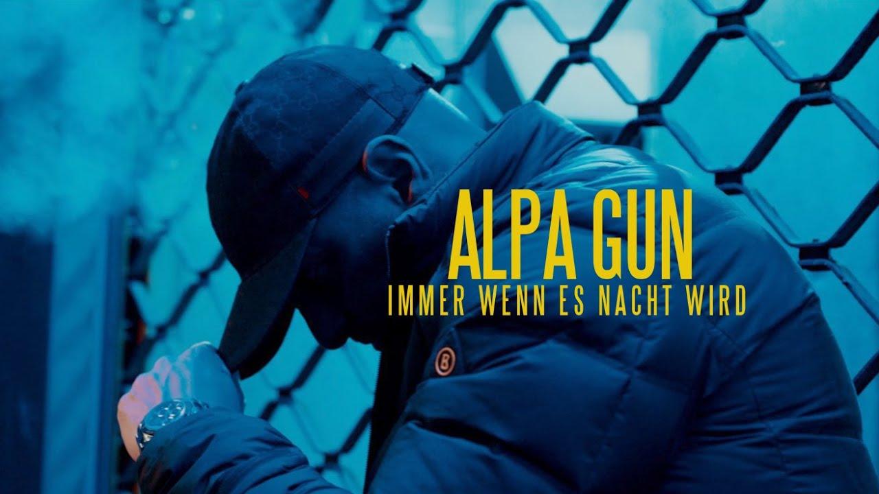 Alpa Gun – Immer wenn es Nacht wird