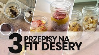 3 przepisy na FIT DESERY | Zdrowe słodkości | Codziennie Fit