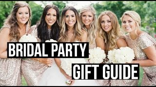BRIDAL PARTY GIFT GUIDE! Ideas For Bridesmaids, Groomsman & Parents!