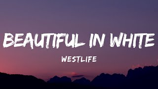 Westlife -  Beautiful in white (Lyrics)