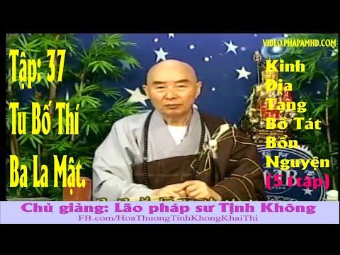 TẬP 37, Tu Bố Thí Ba La Mật, Địa Tạng Bồ Tát Bổn Nguyện Kinh Giảng Ký