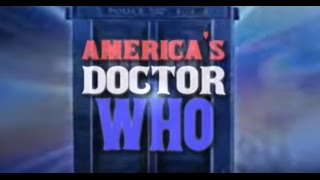 AMERICA'S DR. WHO!