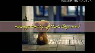 Lyric Video - Menunggu Kamu By Anji (hanin Dhiya Cover)