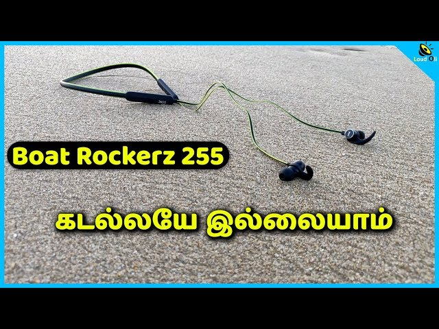கடல்லயே இல்லையாம் - Boat Rockerz 255 Bluetooth Earphone Review in Tamil - Loud Oli Tech