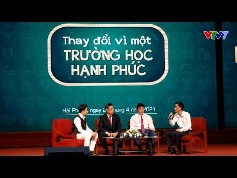 Hội thảo Thay đổi vì một trường học hạnh phúc tại Hải Phòng | VTV7