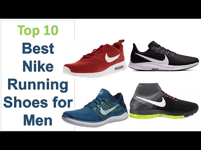 Top 10 Best Nike Running Shoes For Men 2019
