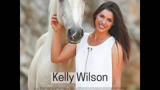 Kelly Wilson - Passion & Perseverance