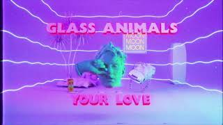 Glass Animals - Your Love (Lyric Video / Official Audio)