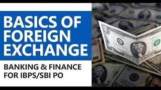 Banking Awareness for Bank PO: Basics of Foreign Exchange [IBPS/SBI PO, Bank PO, RBI Grade B]