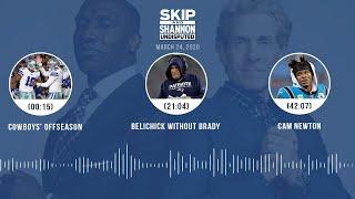 Cowboys' offseason, Belichick without Brady, Cam Newton (3.24.20) | UNDISPUTED Audio Podcast