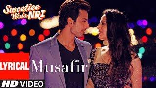 Atif Aslam: Musafir Lyrical | Sweetiee Weds NRI |Himansh