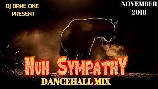Nuh Sympathy – Dancehall Mix November 2018 (GovanaCharly BlackAidoniaAlkalineVybz Kartel & More