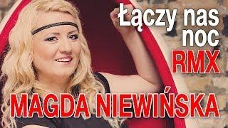 Magda Niewińska - Łączy Nas Noc