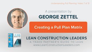7-  Phase Pull Planning Guidelines to a Pull Plan Matrix