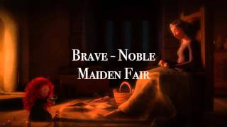 Brave - Noble Maiden Fair