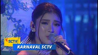 Tiara Andini Maafkan Aku Terlanjur Mencinta Karnaval SCTV...