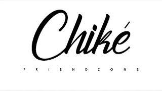 Chiké   Friendzone
