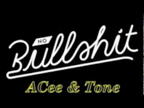 No Bullshit - ACee & Tone