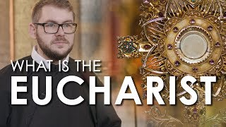 What is the Eucharist ?