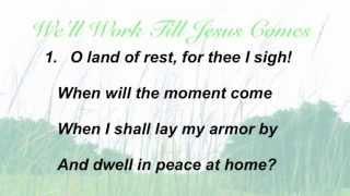 We'll Work Till Jesus Comes (Baptst Hymnal #608)