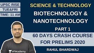 Biotechnology & Nanotechnology Part 1 | Science & Technology | 60 Days Crash Course for Prelims 2020
