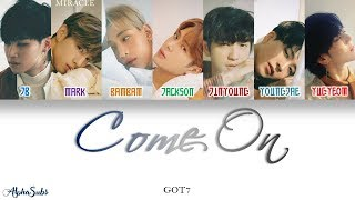 Gambar cover GOT7 [갓세븐] - Come On (안 보여) Color coded 가사/Lyrics [Han Rom Eng]
