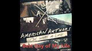 American Authors - Best Day of My Life - Oh, What a Life