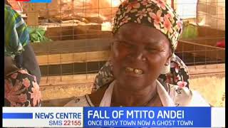 Fall of Mtito Andei: Once a busy town now a ghost town, traders decry low business